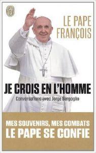 Je crois en l'homme (pape François)